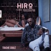 Hiro Ft. Youssoupha - Touchel Coulel