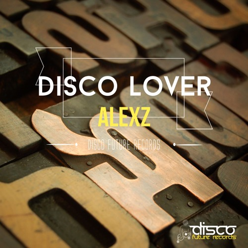 AlexZ - Disco Lover (Preview) Out Now on Traxsource