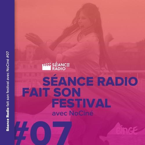 Séance Radio fait son festival avec NoCiné (7/8)