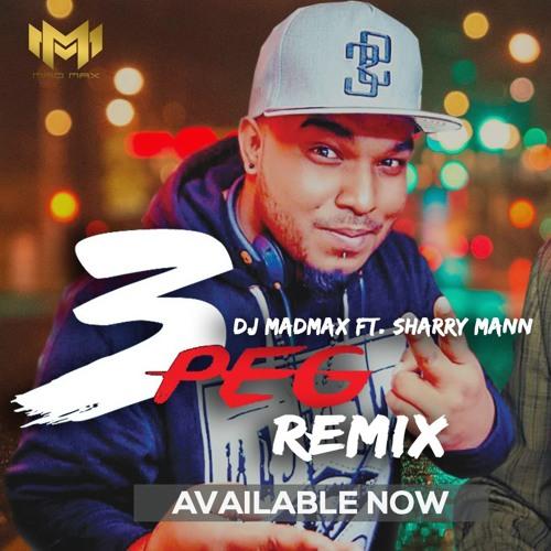 3 Peg (Sharry Mann) - Dj MadMax Dubai Remix
