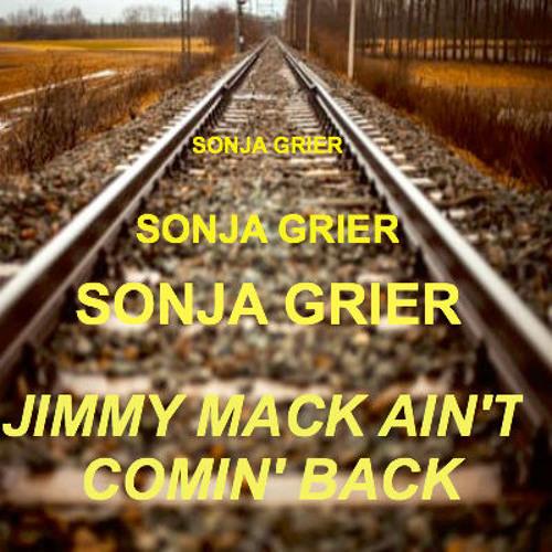 """""""Jimmy Mack Ain't Comin' Back"""" - Sonja Grier"""
