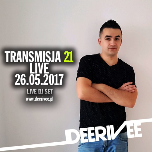 DeeRiVee - Transmisja 21 @ 26.05.2017 LIVE DJ SET