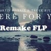 There For You - Martin Garrix Ft. Troye Sivan [REMAKE + FLP]