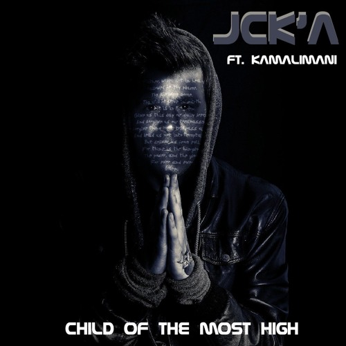 JCKA - Child Of The Most High - Ft. Kamalimani