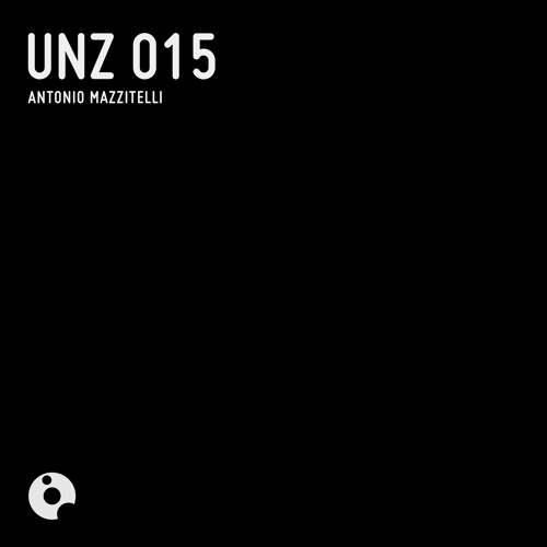 UNZ015 : Antonio Mazzitelli - UNZ 015 (Original Mix)