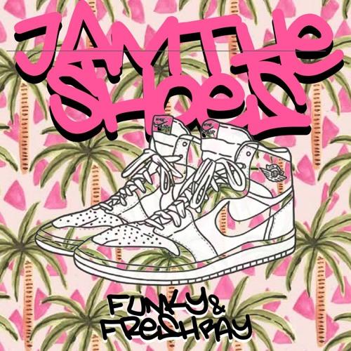 Funky&freshray - Jam the shoes.