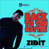 Zibit  - Back To The Matter (Prod by King Beatz)