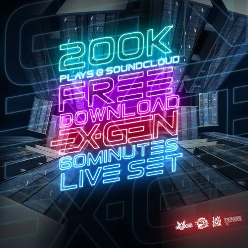 "Free Download - 200k plays Sc ""Ex-gen"" 60min Live Set"
