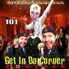 We Dj Jewisch Bar Mish Fahschs NOW - Get In Da Corner 101
