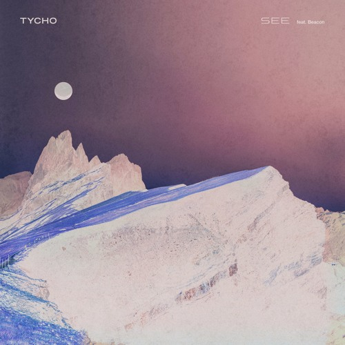 Tycho - See (Ft. Beacon)