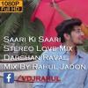 Saari ki Saari|Stereo Love Mix|Darshan Raval|Rahul Jadon