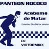 Panteon Rococo  Acabame de Matar ( Extended Ska Version ) Dj Victormixx  DEMO#2