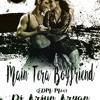 Main Tera Boyfriend Ft. Arijit Singh (EDM Mix) - Dj Arjun Aryan