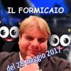 IL FORMICAIO DEL 28 MAGGIO 2017
