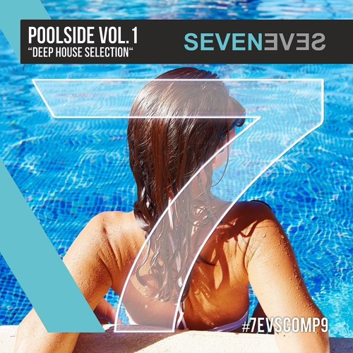 POOLSIDE Vol.1 - Deep House Selection (7EVSCOMP9)
