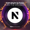 Download Tom Enzy & FGSN - Burn The Speakers Mp3