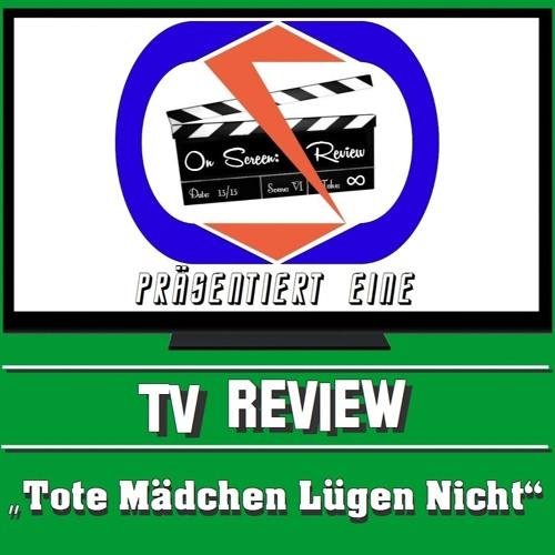 """TV-Review: """"13 Reasons Why""""/""""Tote Mädchen Lügen Nicht"""" (German/Deutsch)"""