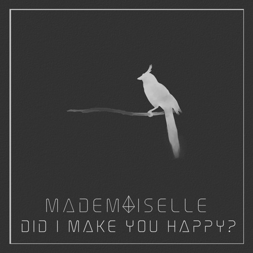 Mademoiselle Did I Make You Happy By Mademoiselle Free