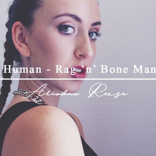 Human - Ariadna Reese Cover Rag n bone man