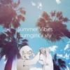 Summer Vibes w/ sumgirlx