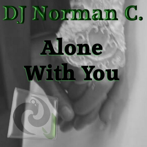 Alone With You - DJ Norman C.