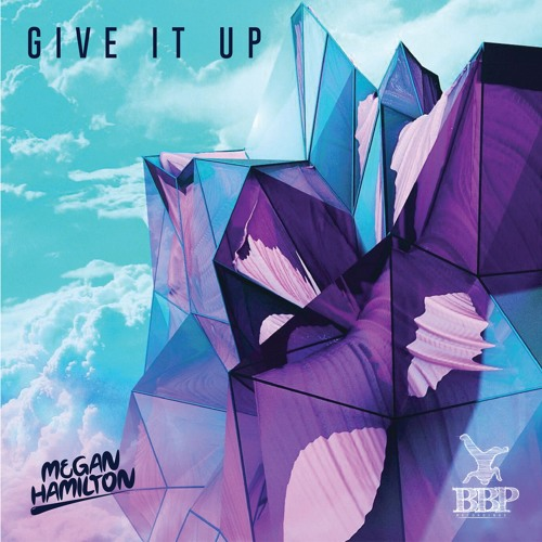 Megan Hamilton - Give It Up (BBP Power Hour Free Download)