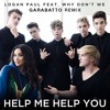 Logan Paul - Help Me Help You Ft. Why Don't We (GARABATTO Remix)