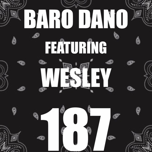 BARO DANO FT. WESLEY - 187