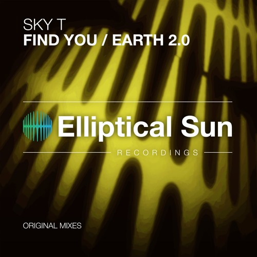 Sky T - Find You / Earth 2.0 [ OUT NOW ]