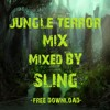 Jungle Terror Mix 2017 #3 Mixed by: DJ SLING