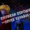 Fullmetal Alchemist- Brotherhood Ending 4 - Shunkan Sentimental ~Cover español~