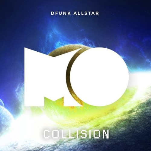 DFunk Allstar - Collision (OFFICIAL RELEASE)