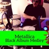 Black Album Medley - Drum Cover [Youtube Video]