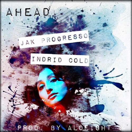 Ahead feat. Jak Progresso & Indrid Cold