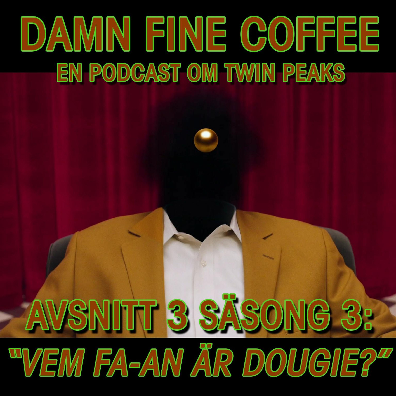 """Säsong 03_Episod 03: """"Vem Fa-an Är Dougie?"""""""
