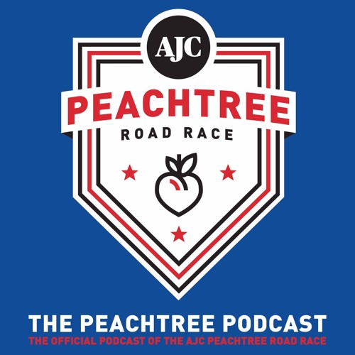 The Peachtree Podcast: The Official Podcast of the AJC Peachtree Road Race (Episode 2)