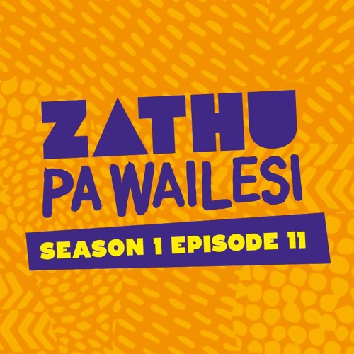 Zathu Pa Wailesi Season 1 Episode 11