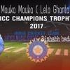 Mauka Mauka ( Lelo Ghanta )  India Vs Pakistan  Champions Trophy 2017