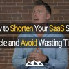 How to Shorten Your Sales Cycle and Avoid Wasting Time