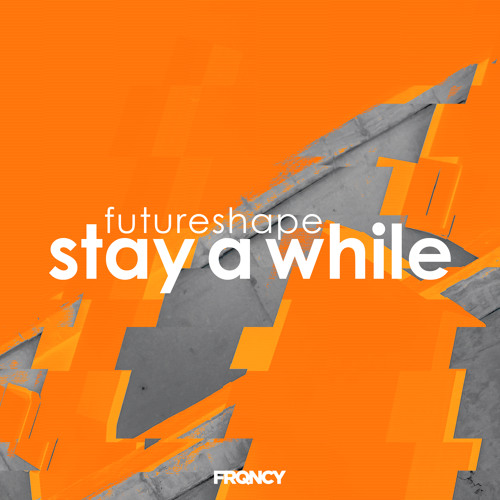 FutureShape - Stay A While