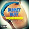 DUNKEY BUTT ft. 12 Gauge, FreakNiq & Polo Loco
