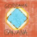 Mountie Goddamn Banana Artwork