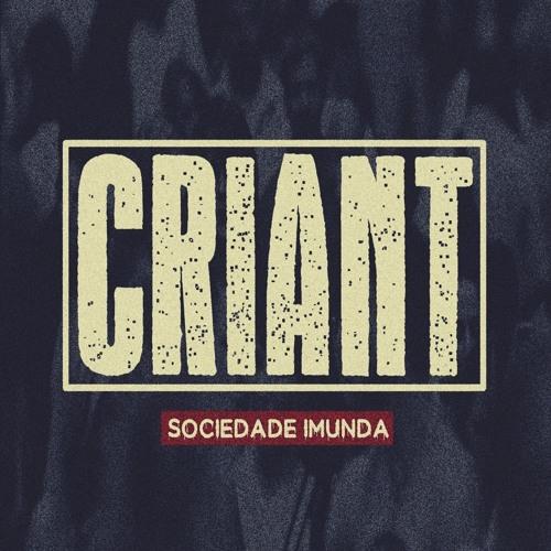 CRIANT - SOCIEDADE IMUNDA [PROD. CRIZPRITO]