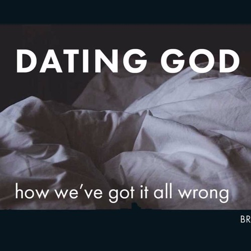 Broken Free Weekend - Dating God