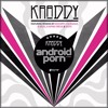 Kraddy - Android porn (Dubstep)