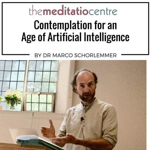 Talk 1: Contemplation for an Age of Artificial Intelligence by Dr Marco Schorlemmer