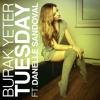 Burak Yeter - Tuesday Ft.Danelle Sandoval (Manuel Riva Remix)