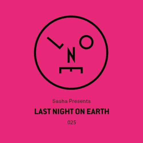 Sasha presents Last Night On Earth   Show 025 (May 2017)