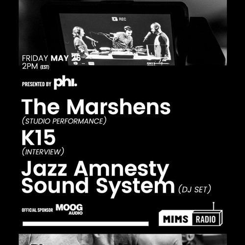 MIMS Radio Session #012 - The Marshens, K15, Jazz Amnesty Sound System