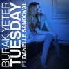 Burak Yeter - Tuesday Ft.Danelle Sandoval (HEYHEY Remix)